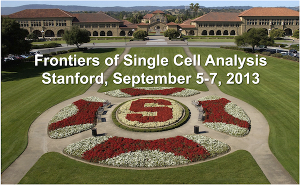 Frontiers of Single Cell Analysis, Stanford, September 5 through 7, 2013